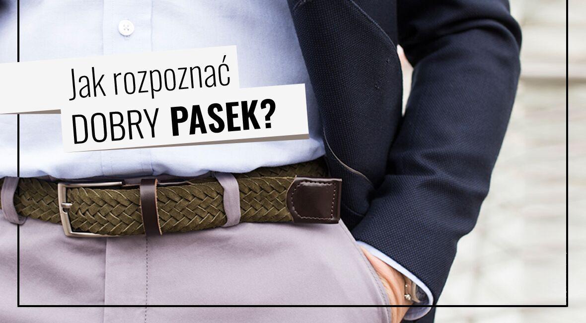 6c445c6023107 Jak rozpoznać dobry pasek do spodni? - tomaszmiler.com