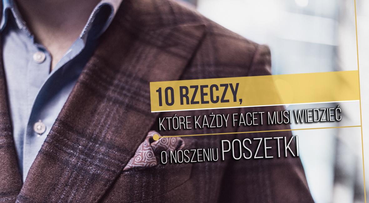 10 rzeczy, które każdy facet musi wiedzieć o noszeniu poszetki