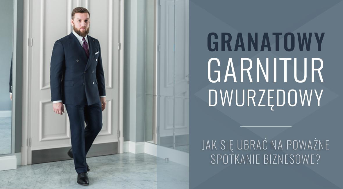 Granatowy garnitur dwurzędowy – jak się ubrać na poważne spotkanie biznesowe?