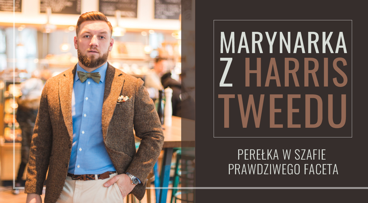 Marynarka z Harris Tweedu – perełka w szafie prawdziwego faceta