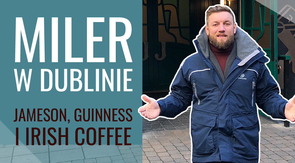 Miler w Dublinie – Jameson, Guinness i Irish Coffee