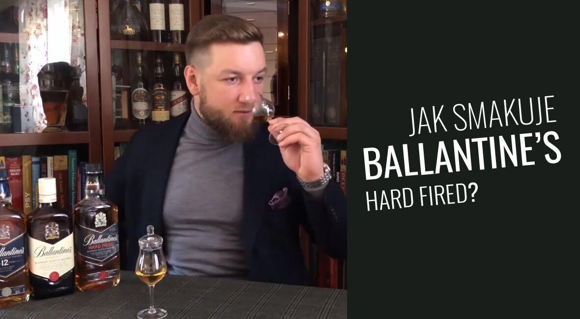 Jak smakuje whisky Ballantine's Hard Fired?