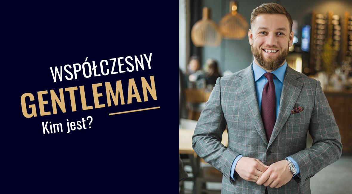 Kim jest współczesny gentleman?
