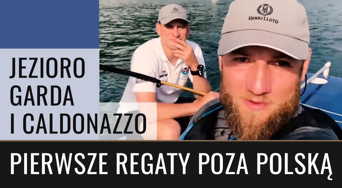 Jezioro Garda i Caldonazzo oraz pierwsze regaty poza Polską