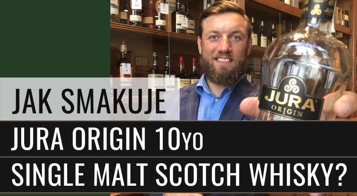 Jak smakuje Jura Origin 10yo Single Malt Scotch Whisky?