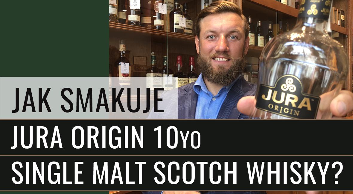 Jak smakuje Jura Origin 10yo Single Malt Scotch Whisky?