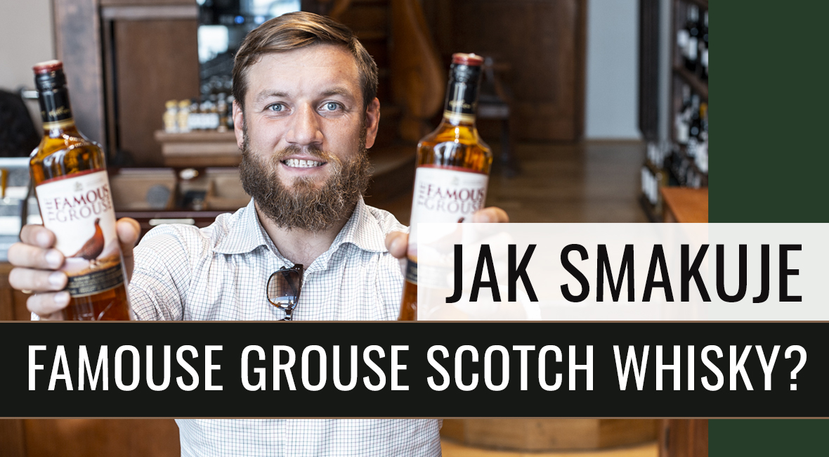 Jak smakuje Famous Grouse Scotch Whisky?