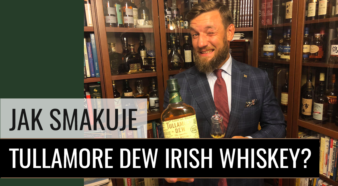 Jak smakuje Tullamore Dew Irish Whiskey?