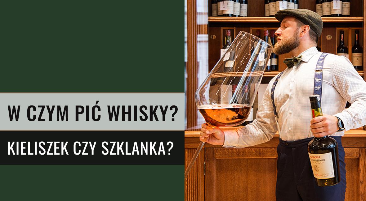 W czym pić whisky? Różne typy szkła